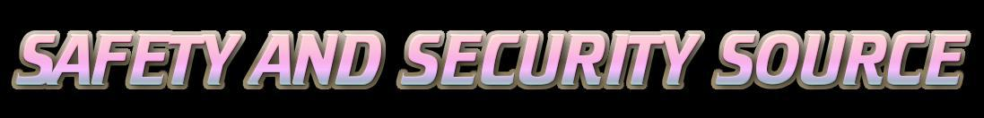 Safety and Security Source